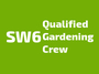 SW6 Qualified Gardening Crew